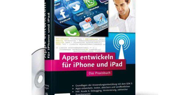 Apps entwickeln für iPhone und iPad -  Das Praxisbuch