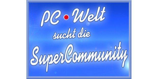 PC-WELT sucht die Super-Community