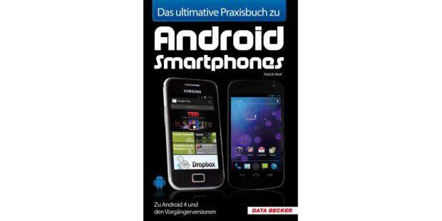 Das ultimative Praxisbuch zu Android Smartphones
