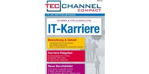 Karriere in der IT – das neue TecChannel Compact