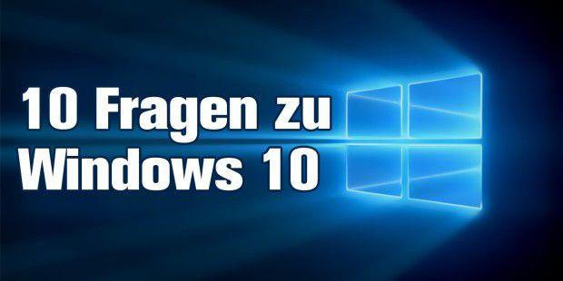 Video: 10 Fragen zu Windows 10