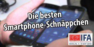 Video: Schnäppchen-Smartphones auf der IFA 2015