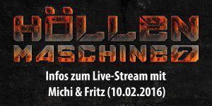 Höllenmaschine 7 - HEUTE Livestream mit Michi & Fritz!