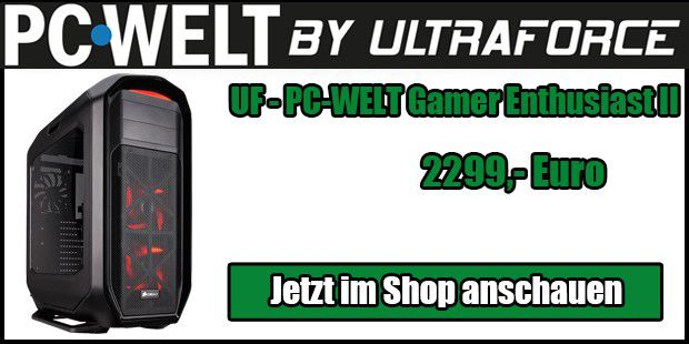 UF - PC Welt Gamer Enthusiast II