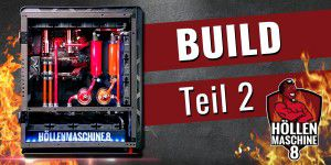 Höllenmaschine 8 - Build Teil 2