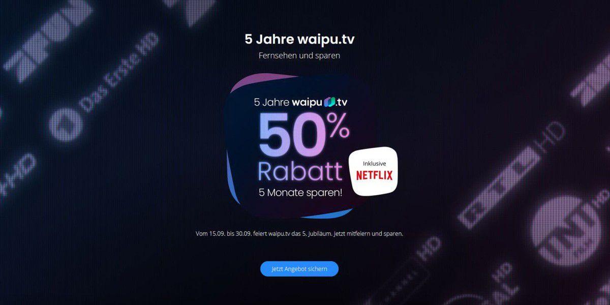 Waipu.tv + Netflix: Fernsehen + Streamen für die Hälfte